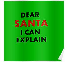 Dear Santa... I can explain, really! Poster
