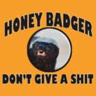 HONEY BADGER DON'T GIVE A SHIT by lawdesign