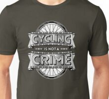 Cycling is not a crime Unisex T-Shirt