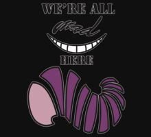 We're all mad here. by valebo1989