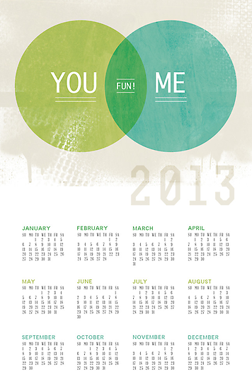 U & I = Fun |  2013 Calendar by fixtape