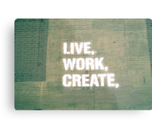 Live. Work. Create.  Metal Print