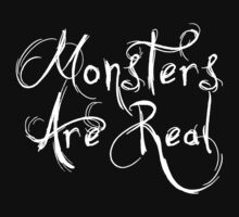 Monsters Are Real by rapplatt