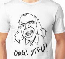OMG STFU! Unisex T-Shirt