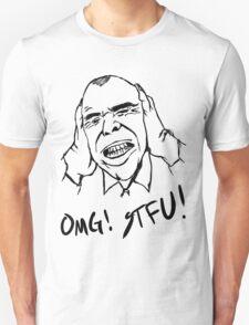 OMG STFU! T-Shirt