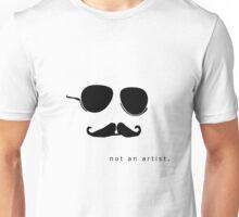 not an artist Unisex T-Shirt