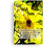 Get Well Soon Proverbs 3:5-6 Canvas Print