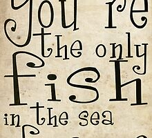 You´re the only fish in the sea for me by Nicklas81