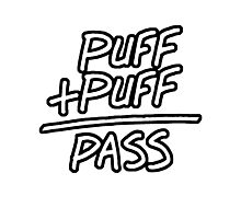 Puff + Puff = Pass Photographic Print