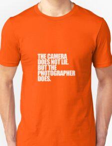 Camera does not lie T-Shirt