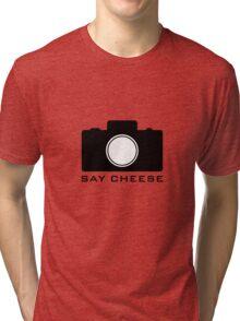 Say Cheese Tri-blend T-Shirt