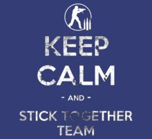 Keep Calm and Stick Together Team by PidoBear