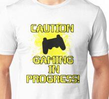 Caution, Gaming in Progress Unisex T-Shirt