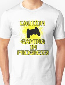 Caution, Gaming in Progress T-Shirt