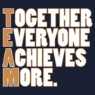 TEAM - Together Everyone Achieves More by Matt Burgess
