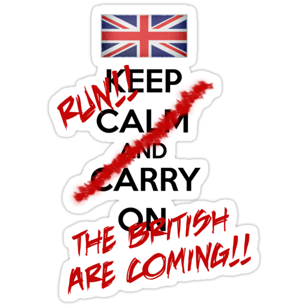 The British Are Coming! (black text) by Jess Meacham