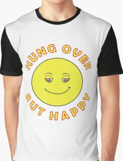 Hungover But Happy Graphic T-Shirt