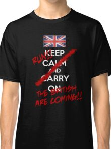The British Are Coming! (white text) Classic T-Shirt