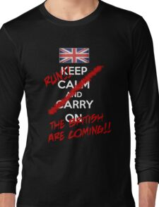 The British Are Coming! (white text) Long Sleeve T-Shirt