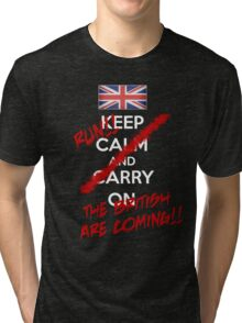 The British Are Coming! (white text) Tri-blend T-Shirt