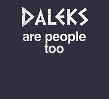 Daleks are people too (regular) T-Shirt