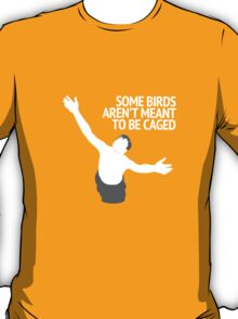 Birds Aren't Made To Be Caged T-Shirt