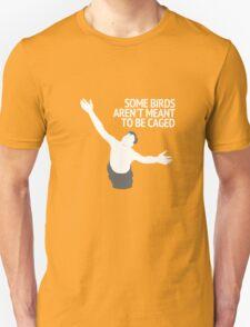 Birds Aren't Made To Be Caged Unisex T-Shirt