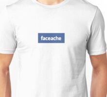 Face ache social networking! Unisex T-Shirt