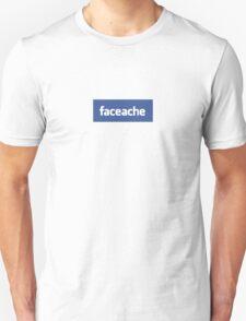 Face ache social networking! T-Shirt