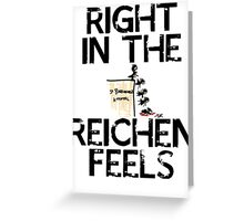 Right in the Reichenfeels! Greeting Card