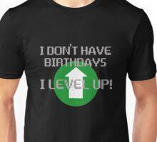 I Don't Have Birthdays, I Level Up Unisex T-Shirt