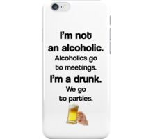 I'm A Drunk - We Party iPhone Case/Skin