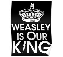 Weasley is our king - White Poster