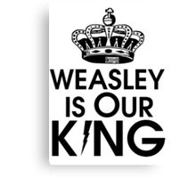 Weasley is our king - black Canvas Print