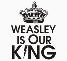 Weasley is our king - black by pixelsgeek