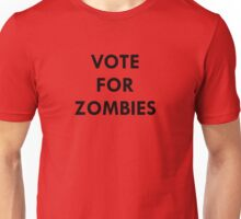Vote for zombies! Unisex T-Shirt
