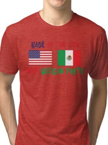 Made In America With Mexican Parts Tri-blend T-Shirt