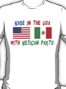 American Made With Mexican Parts T-Shirt