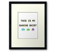 This is my gaming shirt Framed Print