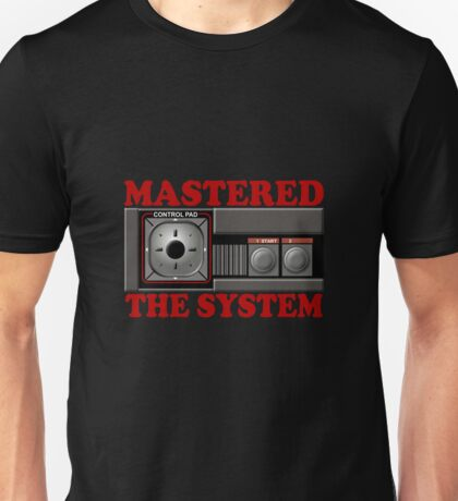 Mastered The System Unisex T-Shirt