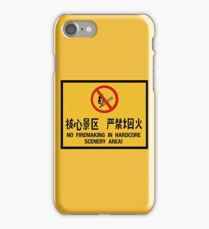 No Firemaking in Hardcore Scenery, China iPhone Case/Skin