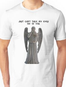 I just can't take my eyes off you. Unisex T-Shirt