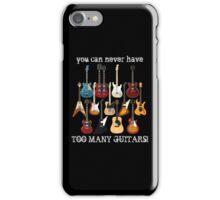 Too Many Guitars! iPhone Case/Skin