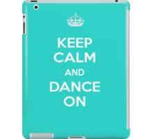 KEEP CALM AND DANCE ON iPad Case/Skin