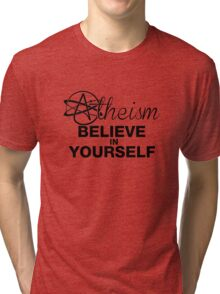 Atheism Saying, Believe In Yourself Tri-blend T-Shirt