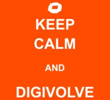 Keep Calm and DIGIVOLVE by picky62