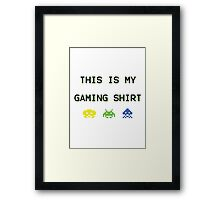 This is my gaming shirt (variant) Framed Print