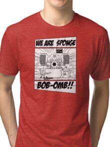 We are Sponge Bob-omb!! Tri-blend T-Shirt