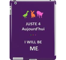 Juste4Aujourd'hui ... I will be Me iPad Case/Skin