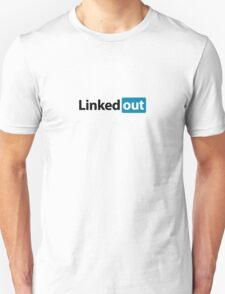 Linked out unsocial networking Unisex T-Shirt